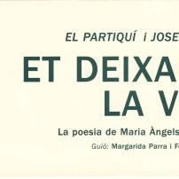 Et deixaré la veu. La poesia de Mª Àngels Anglada (Maig 2001)