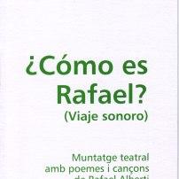 ¿Cómo es Rafael? Muntatge teatral, de Rafael Alberti (Novembre 2003)