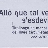 """Allò que tal vegada s'esdevingué i tirallonga de monosíl·labs del llibre """"Circumstàncies"""", de Joan Oliver (Pere Quart) (Octubre 2005)"""