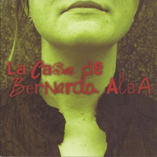 La Casa de Bernarda Alba, de Federico García Lorca (Març 2011)