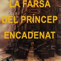 La farsa del príncep encadenat, de Jordi Voltas (Novembre 2015)