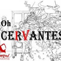Oh, Cervantes, de Miguel de Cervantes (Febrer 2017)